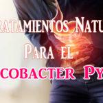 Helicobacter Pylori: 7 tratamientos naturales para la infección